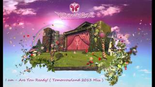 I am - Are You Ready!  ( Tomorrowland 2013 Mix )