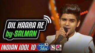 Dil Haara Re - Salman Ali - Indian Idol 10 - Neha Kakkar - 2018 - Vishal Dadlani