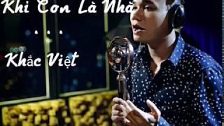 [Official Video] Khi Con Là Nhà (OST Khi con là nhà) - Khắc Việt