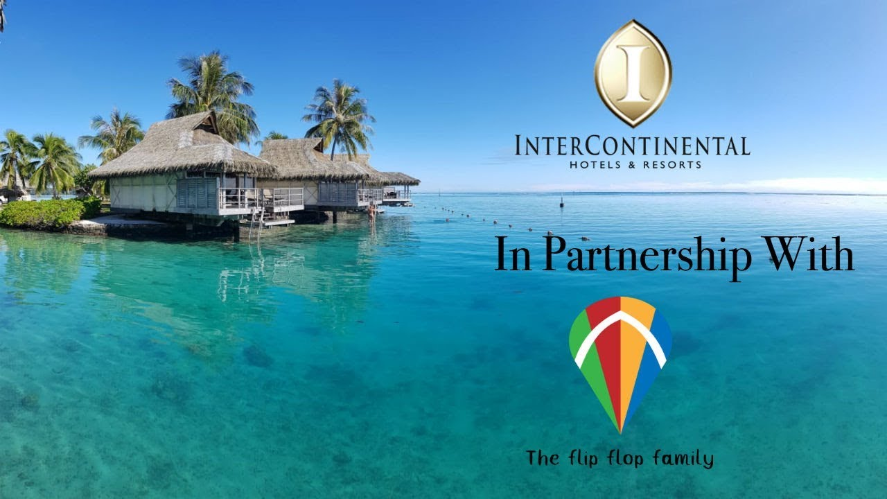 Intercontinental Moorea Resort Spa Review By The Flip Flop Family