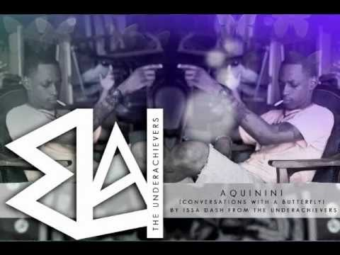 Issa Gold - Aquinini ( The Underachievers ) CWAB Part 1