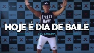Hoje é dia de baile - Léo Santana - Aell Sales | Coreografia Inscre...