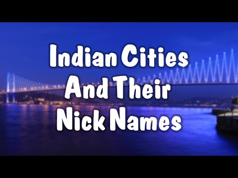 Nicknames Of Indian Cities | List of Cities in India by Nicknames | Indian Cities & Nicknames