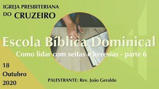 EBD (18/10/2020) - Como lidar com seitas e heresias - parte 6