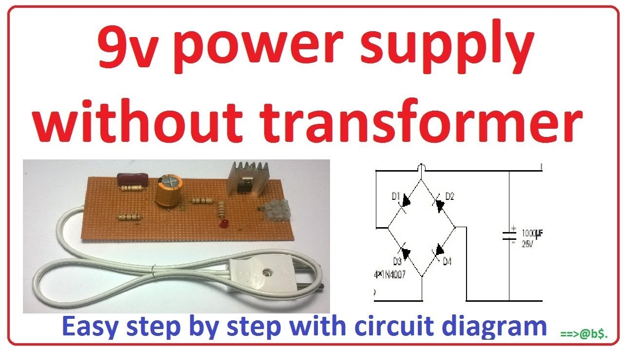how to make 9v power supply without transformer easy step by step circuit diagram of 9 volt power supply [ 1280 x 720 Pixel ]
