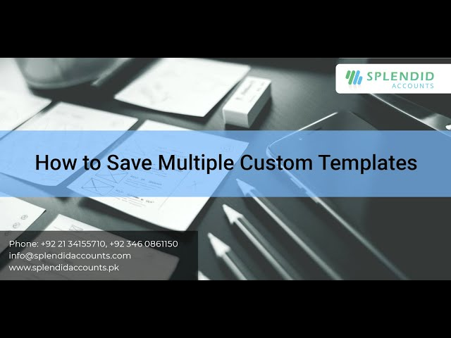 How to Save Multiple Custom Templates in Splendid Accounts