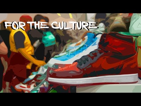 For The Culture - A Sneakerhead Culture Documentary