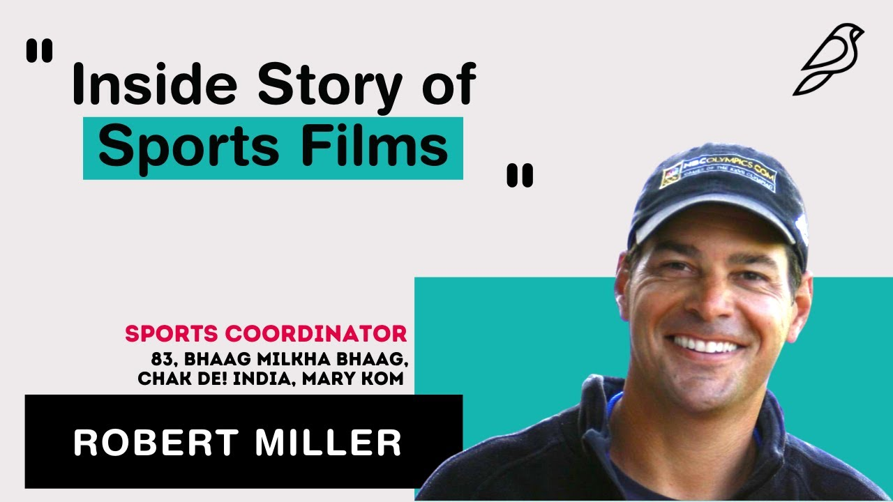 Inside Story of Sports Films ft. Robert Miller, Renowned Hollywood-Bollywood Sports Coordinator