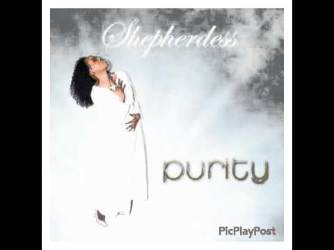 The Purity Song by Shepherdess - Share It !!!!