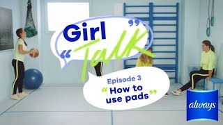 How to Use Pads - Girl Talk Episode 3