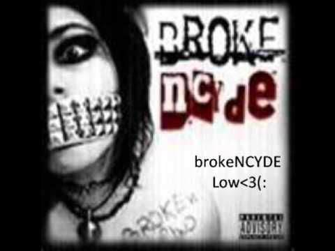 brokeNCYDE - Low (lyrics in description)