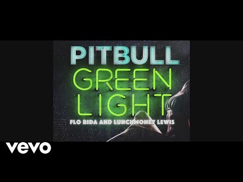 Pitbull - Greenlight (Lyric Video) ft. Flo Rida, LunchMoney Lewis