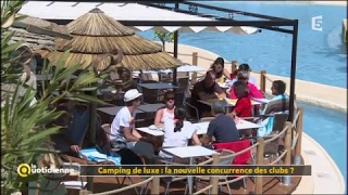 camping de luxe : la nouvelle concurrence des clubs ? - La Quotidienne