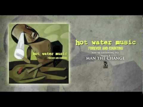 Hot Water Music - Man The Change  (Originally released in 1997)