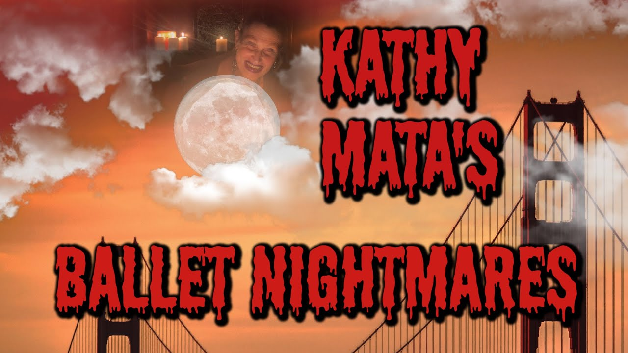 Kathy Mata's Ballet Nightmares