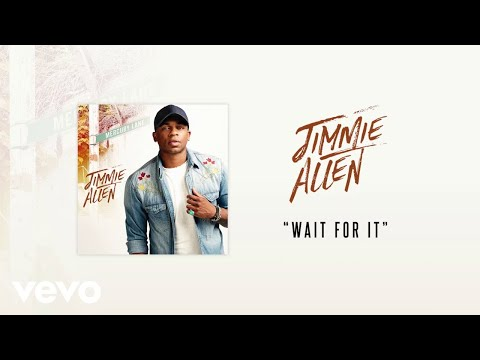 Jimmie Allen - Wait For It (Official Audio)