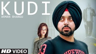 Kudi: Arman Bhangu | Official Viideo Song | Groove Master | Raj Lehlan | Latest Punjabi Songs 2018