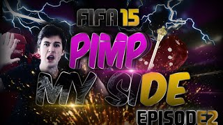 FIFA 15 Ultimate Team - Pimp My Side Ep.2 (WIN YOUR DREAM TEAM)