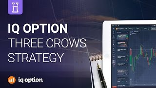 Three Crows trading strategy. IQ Option