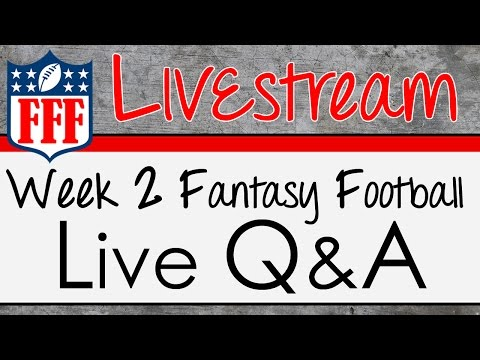 Week 2 Live Q & A - 2015 Fantasy Football