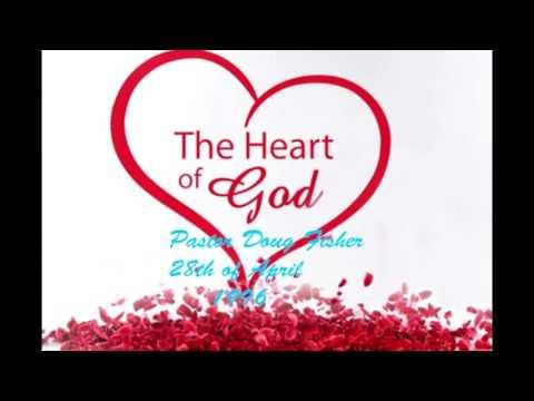 28.04.1996 Pastor Doug Fisher  The Heart of GOD