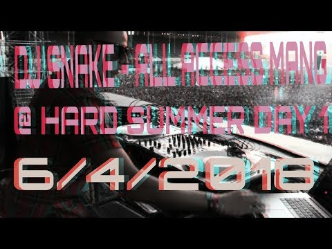 DJ SNAKE - ALL ACCESS MANG @ HARD SUMMER DAY 1 (2018 cover)
