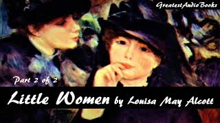 Little Women By Louisa May Alcott - Part 2 Of 2 - Full Audiobook | Greatestaudio