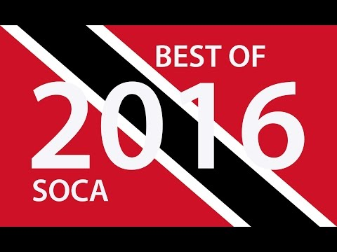 "BEST OF 2016 TRINIDAD SOCA - 130 BIG TUNES ""2016 SOCA"""