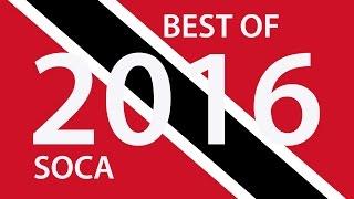 """BEST OF 2016 TRINIDAD SOCA - 130 BIG TUNES """"2016 SOCA"""""""