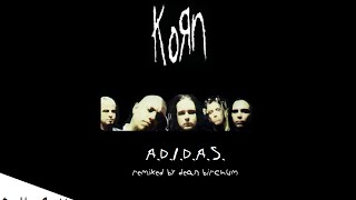 Korn - A.D.I.D.A.S. (Remixed By Dean Birchum) (2014)
