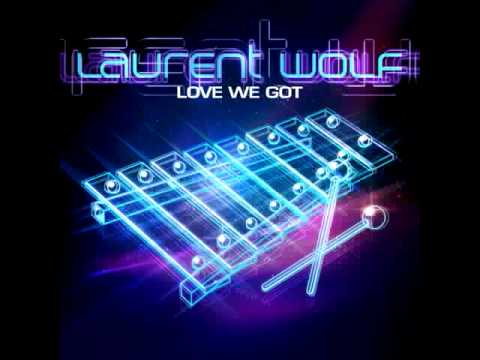 Laurent Wolf  Love We Got Radio Edit