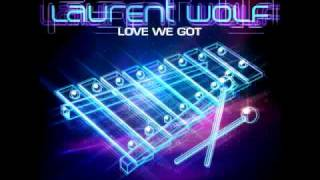 Laurent Wolf - Love We Got (Radio Edit)