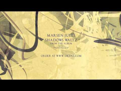 "Marsen Jules - Shadows / Waltz (from ""Marsen Jules - Nostalgia"")"