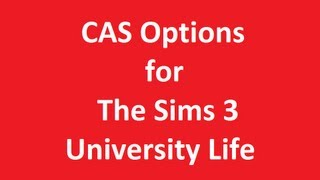 The Sims 3 University Life - CAS