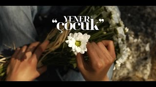 Repeat youtube video Yener Çevik - Çocuk (Official Video)