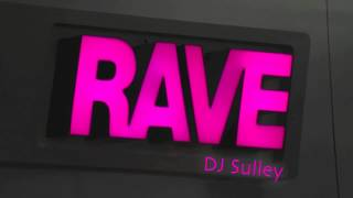 Dj Sulley - The Rave (Wee 10 min Mix)