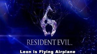 Resident Evil 6: Leon is Flying Airplane
