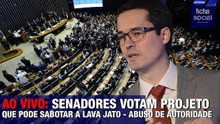 AO VIVO: SENADORES VOTAM PROJETO DE ABUSO DE AUTORIDADE, QUE PODE SABOTAR A LAVA JATO