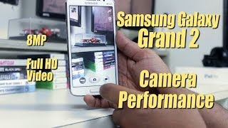 Samsung Galaxy Grand 2 Camera Performance Test: 8MP, HD Video