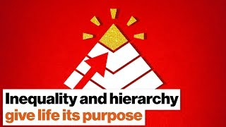 Jordan Peterson: Inequality and hierarchy give life its purpose