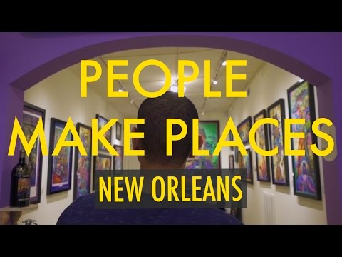 People Make Places | New Orleans
