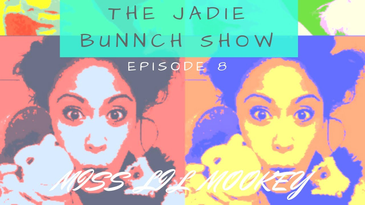 'The Jadie Bunch Show' 'miss lil mookey' by Jade Elysan