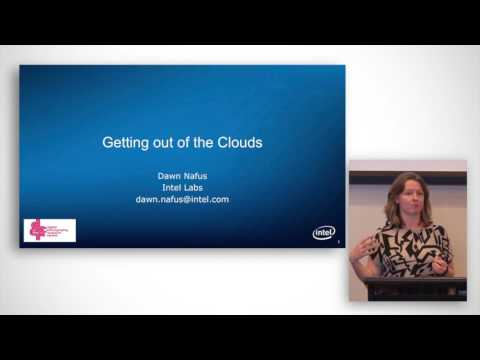 Dawn Nafus (Intel) Getting Out of the Clouds