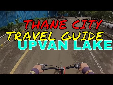 THANE CITY | TRAVEL GUIDE | CLIMATE CHANGE | GLOBAL WARMING | LAKE CITY