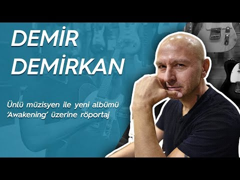 Demir Demirkan ile yeni albümü 'Awakening' albümü üzerine röportaj