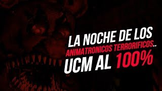 LA NOCHE DE LOS ANIMATRONICOS TERRORIFICOS ! ULTIMATE CUSTOM NIGHT AL 100%