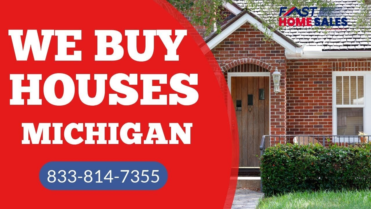 We Buy Houses Michigan - CALL 833-814-7355