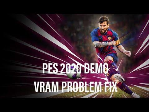PES 2020 DEMO VRAM PROBLEM FIX FOR ALL GRAPHIC CARDS (AMD, NVIDIA, INTEL)