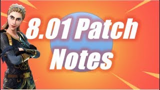 8.01 Patch Notes / Fortnite