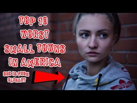 Top 10 Worst Small Towns In America. #3 Is Great